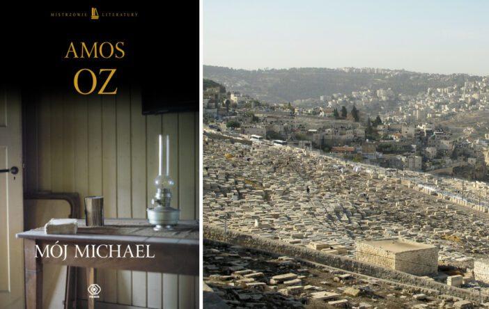 """Recenzja: """"Mój Michael"""" Amos Oz"""