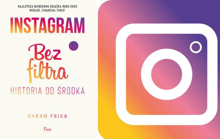 "Instagram. Bez filtra"" S. Frier"