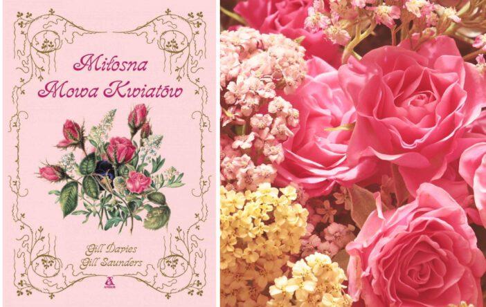 """Recenzja: """"Miłosna mowa kwiatów"""" G. Davies, G. Saunders"""