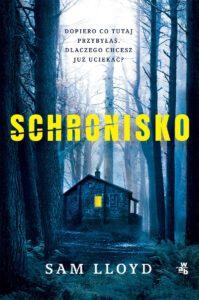 "Tytuł: ""Schronisko"" (The Memory Wood) Autor: Sam Lloyd"