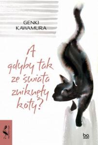 Tytuł: Agdybytakzeświata zniknęły koty Autor: Genki Kawamura