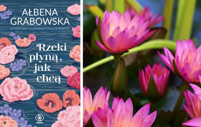 """Recenzja: """"Rzeki płyną, jak chcą"""", A. Grabowska"""