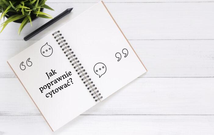 Jak poprawnie cytować? 6 najważniejszych zasad!