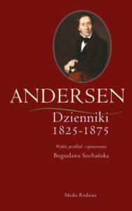 """H.Ch. Andersen, """"Dzienniki 1825-1875"""", Media Rodzina, 2014 ("""