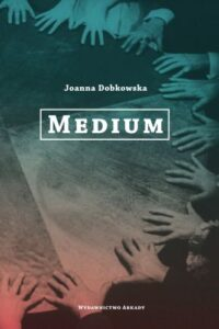 """Medium"" Joanna Dobkowska"
