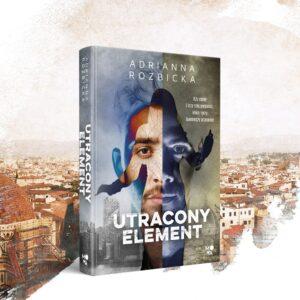 """Recenzja: """"Utracony element"""" A. Rozbicka"""