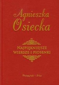 """""""Najpiękniejsze wiersze ipiosenki"""" Agnieszka Osiecka, Prószyński iS-ka"""