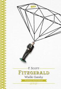 """""""Wielki Gatsby"""", F. Scott Fitzgerald, 1925 r."""